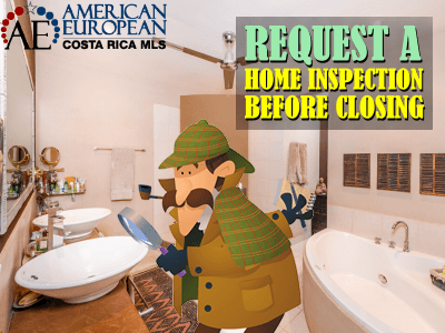 Request a home inspection before closing on a property in Costa Rica