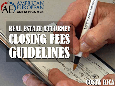 Costa Rica Real Estate Attorney Closing Fees