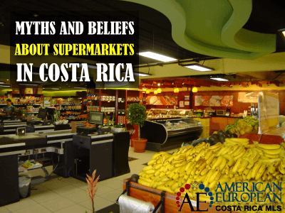 Myths and beliefs about Supermarkets in Costa Rica