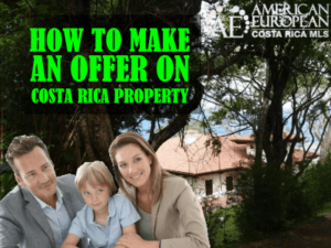 How to make an offer on a property in Costa Rica