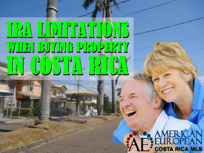 IRA limitations when buying property in Costa Rica