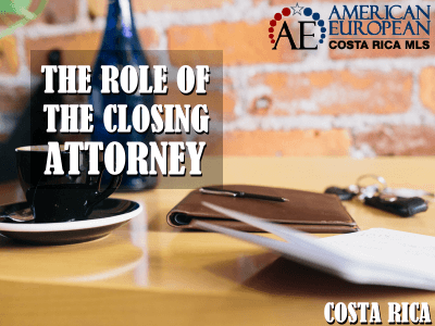 The Role of the Closing Attorney in Costa Rica