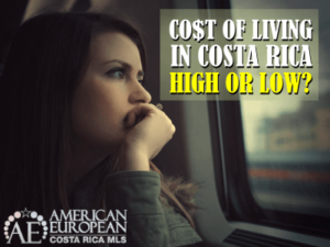 Is the Cost of Living in Costa Rica high or not