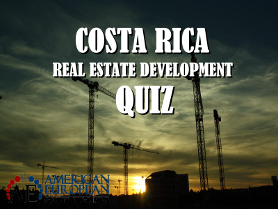 Costa Rica Developer Quiz - a useful tool for smart buyers