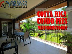 Costa Rica condo fees are mostly misunderstood