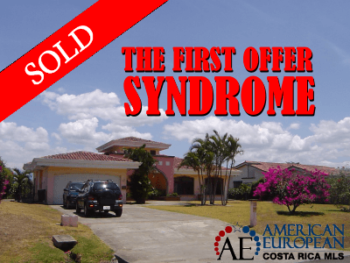 The First Offer Syndrome - Costa Rica real estate