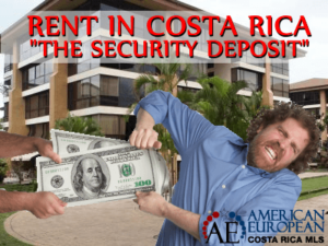 Rent in Costa Rica -The Security Deposit