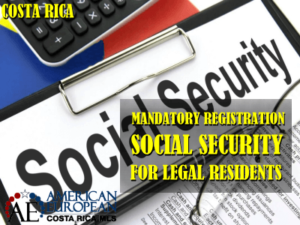 Costa Rica Residency and Mandatory Registration with Social Security