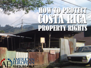 How to protect your Costa Rica property rights