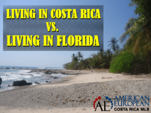I love living in Costa Rica vs living in Florida