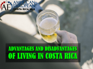 Advantages and Disadvantages of Living in Costa Rica