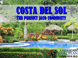Costa del Sol - The Perfect Jaco Beach Community