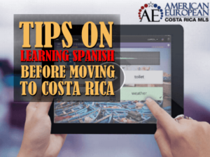 Tips on Learning Spanish Before You Arrive in Costa Rica