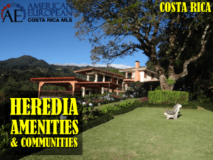 Heredia real estate amenities and quality communities