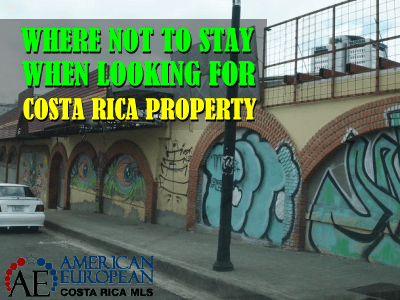 Where NOT to stay when you look at Costa Rica real estate