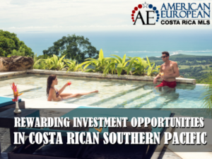 Costa Rican Southern Pacific rewarding property investment opportunities