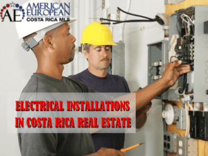 Electrical Installations in Costa Rica real estate