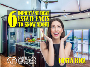 6 Important Facts about Costa Rica Real Estate you should know about