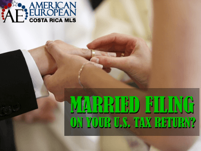 Is Married Filing your US tax return an option when marrying a Costa Rican?