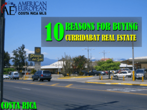 10 Reasons for buying Curridabat real estate