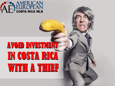 Avoid investment in Costa Rica giving your money to a thief
