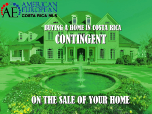Can I make my offer on a Costa Rica property contingent on the sale of my property at home