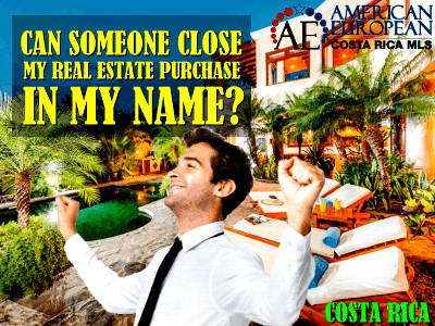 else close my Costa Rica real estate purchase in my name