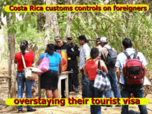 Costa Rica customs controls on foreigners overstaying their tourist visa