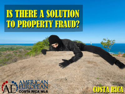 What is the solution to Costa Rica property fraud?