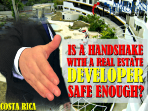 How binding is a Costa Rica real estate developer promise?
