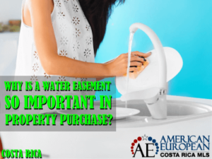 Why is a water easement in Costa Rica property purchase so important?