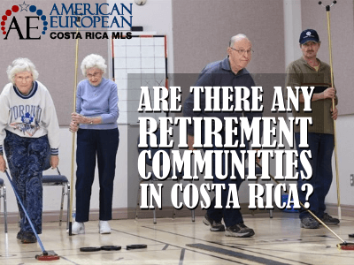 I am looking for a retirement community in Costa Rica, where should I start?