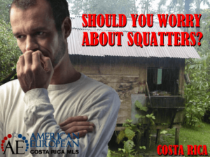 Are squatters in Costa Rica something you should worry about?