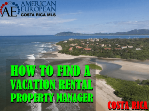 How to find a Costa Rica Vacation Rental Property Manager?