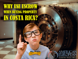 How Does Escrow Work in Costa Rica real estate