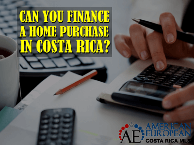 Can I finance a home purchase in Costa Rica