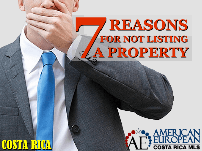 7 Reasons for not listing a Costa Rica property for sale