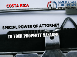 Power of attorney to your property manager in Costa Rica – should you?