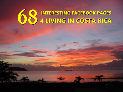 68 Interesting Facebook pages for living in Costa Rica