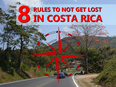 8 Rules to not get lost in Costa Rica