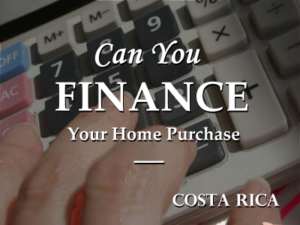 How to finance a home purchase in Costa Rica