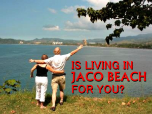 Is Living in Jaco Beach Right for You?