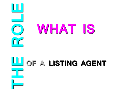 What is the role of a listing agent?