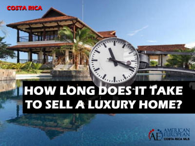 How long to sell a luxury home in Costa Rica