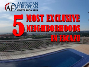 Most exclusive neighborhoods in Escazu