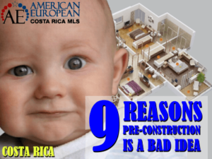 9 Reasons why buying preconstruction in Costa Rica can be a bad idea