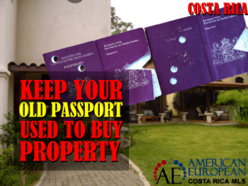 Why to keep the old passport used to buy property in Costa Rica