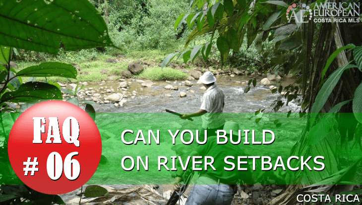 Real Estate FAQ | River setbacks in Costa Rica are unbuildable