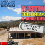 Do you need title insurance when buying property in Costa Rica?