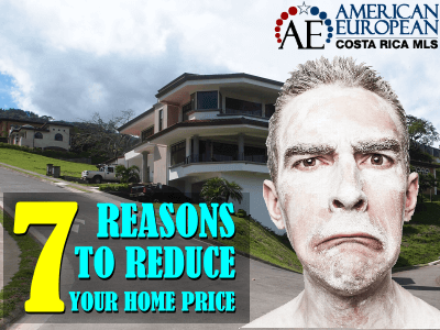 7 Reasons to reduce your home price in Costa Rica